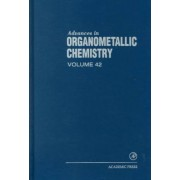 Advances in Organometallic Chemistry: v. 42 by Robert West