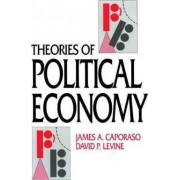 Theories of Political Economy by James A. Caporaso