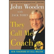 They Call Me Coach by John R. Wooden