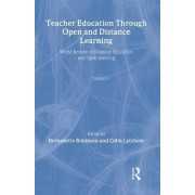 Teacher Education Through Open and Distance Learning: Volume 3 by Colin Latchem