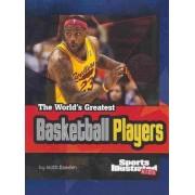 The World's Greatest Basketball Players by Matt Doeden