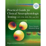 Practical Guide for Clinical Neurophysiologic Testing by Thoru Yamada