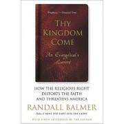 Thy Kingdom Come by Randall H. Balmer