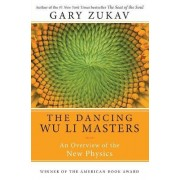 Dancing Wu Li Masters by Gary Zukav