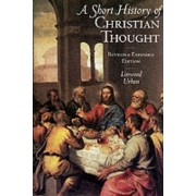 A Short History of Christian Thought by Linwood Urban