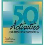 50 Activities for Coaching and Mentoring by Donna Berry