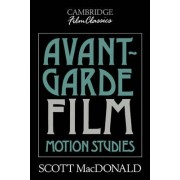 Avant-Garde Film by Scott MacDonald