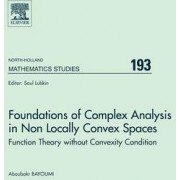 Foundations of Complex Analysis in Non Locally Convex Spaces by A. Bayoumi