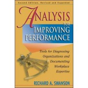 Analysis for Improving Performance: Tools for Diagnosing Organisations & Documenting Workplace Expertise by Richard A. Swanson