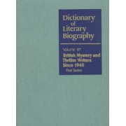 Dictionary of Literary Biography: British Mystery and Thriller Writers since 1940: First Series Vol 87 by Bernard Benstock