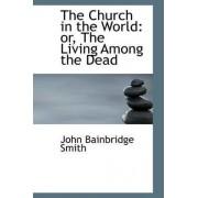 The Church in the World by John Bainbridge Smith