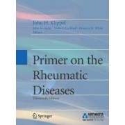 Primer on the Rheumatic Diseases by John H. Klippel