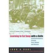 Learning to Eat Soup with a Knife by John A. Nagl