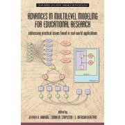 Advances in Multilevel Modeling for Educational Research: Addressing Practical Issues Found in Real-World Applications