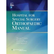 Hospital for Special Surgery Orthopaedics Manual by Thomas P. Sculco