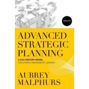 Advanced Strategic Planning by Aubrey Malphurs
