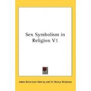 Sex Symbolism in Religion V1 by James Ballantyne Hannay