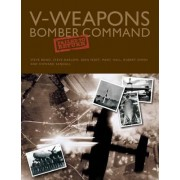 V-Weapons Bomber Command Failed to Return by Steve Bond