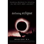 Defining Eclipse by Brian Leaf