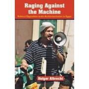 Raging Against the Machine by Holger Albrecht