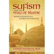 Sufism and the Way of Blame by Yannis Toussulis