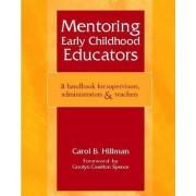 Mentoring Early Childhood Educators by Carol B Hillman