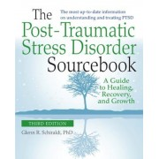 The Post-Traumatic Stress Disorder Sourcebook, Revised and Expanded Second Edition: A Guide to Healing, Recovery, and Growth, Paperback
