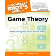 The Complete Idiot's Guide to Game Theory by Edward C Rosenthal