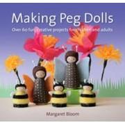Making Peg Dolls by Margaret Bloom