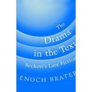 The Drama in the Text by Enoch Brater