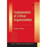 Fundamentals of Critical Argumentation by MR Douglas Walton