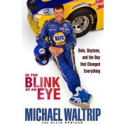 In the Blink of an Eye by Michael Waltrip