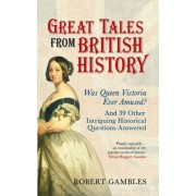 Great Tales from British History by Robert Gambles