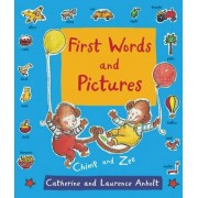 First Words and Pictures by Laurence Anholt