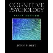 Cognitive Psychology by John B. Best