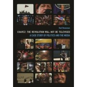 Chavez - The Revolution will not be Televised by Rob Stoneman