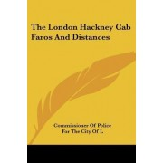 The London Hackney Cab Faros and Distances by Of Police for the City Commissioner of Police for the City of L