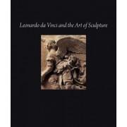 Leonardo da Vinci and the Art of Sculpture by Gary M. Radke