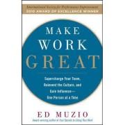 Make Work Great by Edward G. Muzio