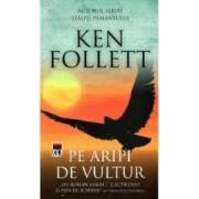 Pe aripi de vultur - Ken Follett