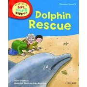 Oxford Reading Tree Read with Biff, Chip, and Kipper: Phonics: Level 5: Dolphin Rescue by Roderick Hunt