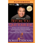 Rich Dad's Before You Quit Your Job by Robert T Kiyosaki