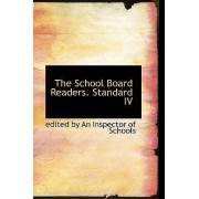 The School Board Readers. Standard IV by Edited By an Inspector of Schools