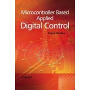 Microcontroller Based Applied Digital Control by D. Ibrahim