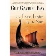 The Last Light of the Sun by Guy Gavriel Kay