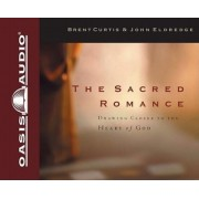 The Sacred Romance by Brent;Eldredge Curtis
