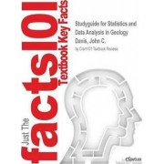Studyguide for Statistics and Data Analysis in Geology by Davis, John C., ISBN 9780471172758 by Cram101 Textbook Reviews