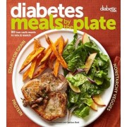 Diabetic Living Diabetes Meals by the Plate by Diabetic Living Editors