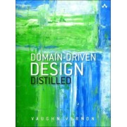 Domain-Driven Design Distilled by Vaughn Vernon
