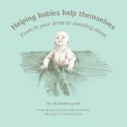 Helping Babies Help Themselves by Vickie Meade